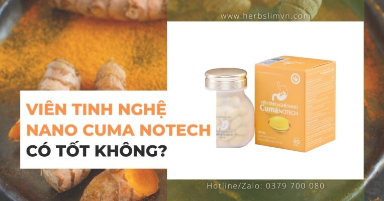 Viên tinh nghệ nano Cuma Notech có tốt không? Giá bao nhiêu? Mua ở đâu?